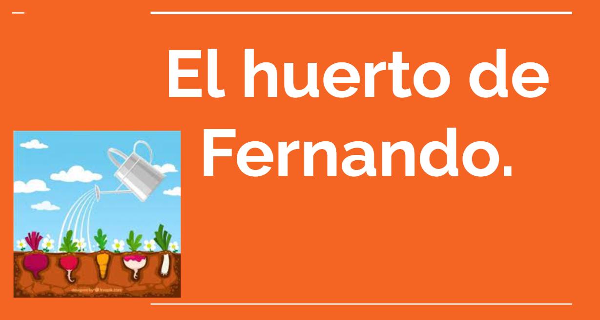 El huerto de Fernando. Abril 2021.